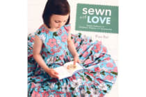 Sewn with Love - Classic Patterns for Children's Clothes and Accessories