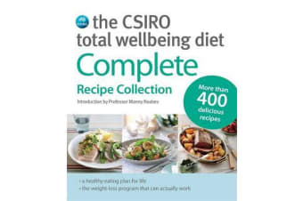 The CSIRO Total Wellbeing Diet - Complete Recipe Collection