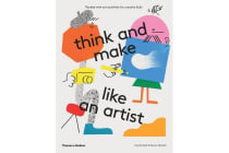 Think and Make Like an Artist - Art activities for creative kids!