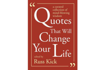 Quotes That Will Change Your Life - A Curated Collection of Mind-Blowing Wisdom