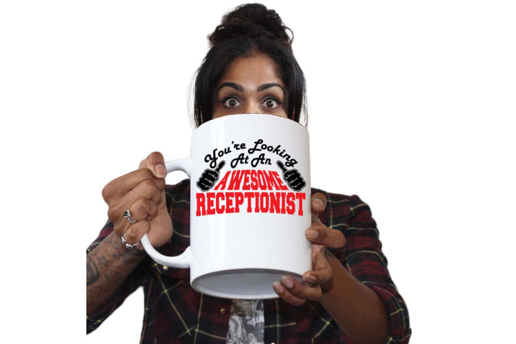 123T Novelty Funny Giant 2 Litre Mugs - Receptionist Youre Looking Awesome