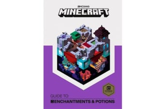 Minecraft Guide to Enchantments and Potions - An official Minecraft book from Mojang
