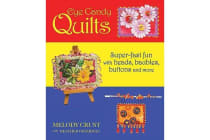 Eye Candy Quilts - Super-Fast Fun with Beads, Baubles, Buttons, and More!