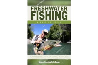 Freshwater Fishing Essentials - A Waterproof Pocket Guide to Gear, Techniques & Useful Tips