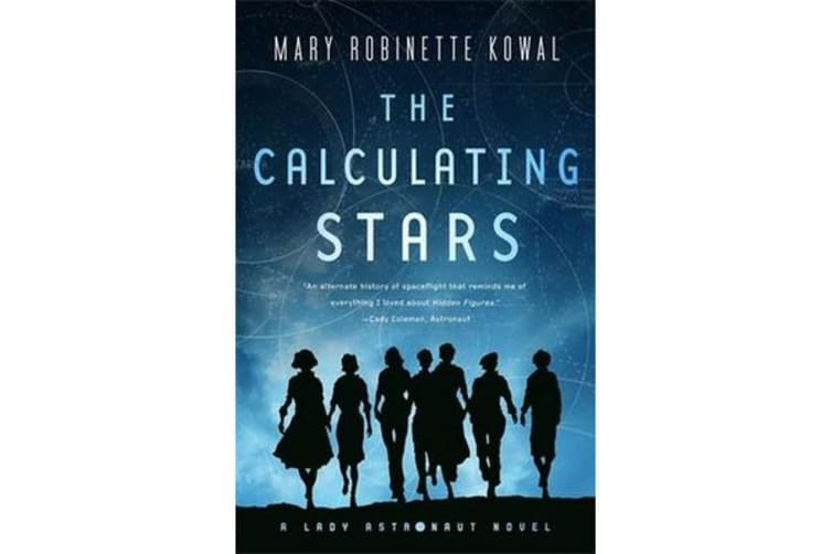 The Calculating Stars - A Lady Astronaut Novel