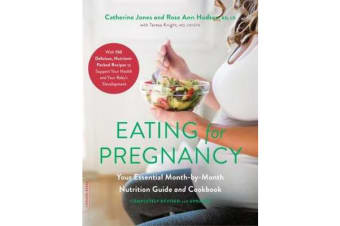 Eating for Pregnancy (Revised) - Your Essential Month-by-Month Nutrition Guide and Cookbook
