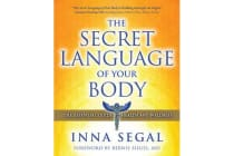The Secret Language of Your Body - The Essential Guide to Health and Wellness