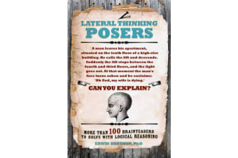 Lateral Thinking Posers - More than 100 brainteasers to solve with logical reasoning