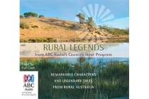 Rural Legends - From ABC Radio's Country Hour Program