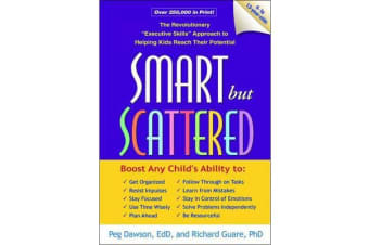 """Smart but Scattered - The Revolutionary """"Executive Skills"""" Approach to Helping Kids Reach Their Potential"""