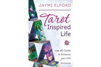 Tarot Inspired Life - Use the Cards to Enhance Your Life