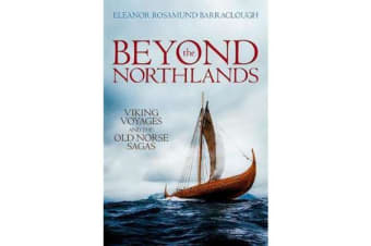 Beyond the Northlands - Viking Voyages and the Old Norse Sagas