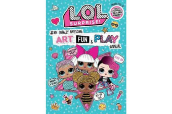 L.O.L. Surprise! #My Totally Awesome Art, Fun & Play Annual