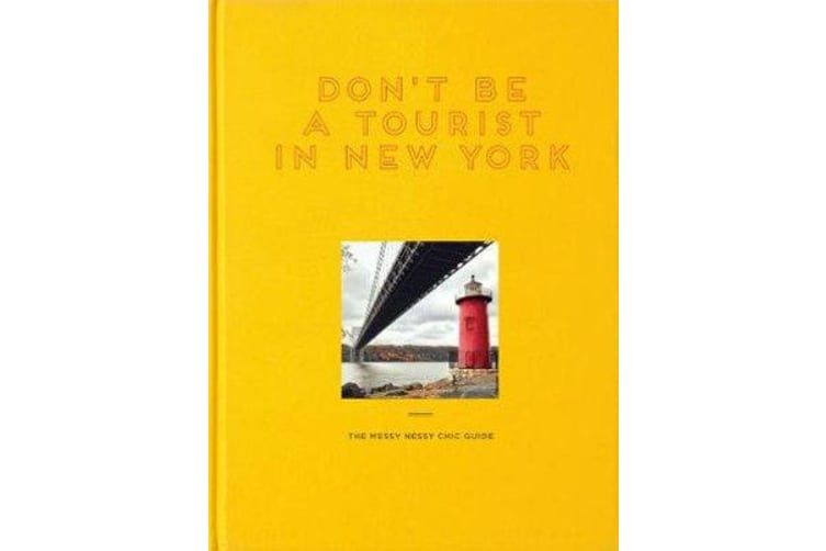 Don't Be a Tourist in New York - The Messy Nessy Chic Guide