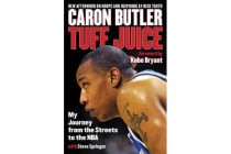 Tuff Juice - My Journey from the Streets to the NBA