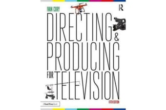 Directing and Producing for Television - A Format Approach