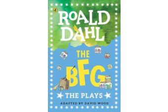 The BFG - The Plays