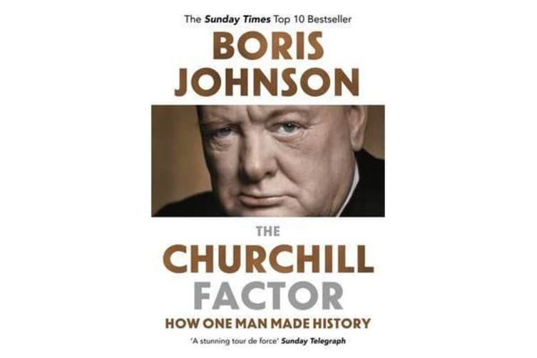 The Churchill Factor - How One Man Made History