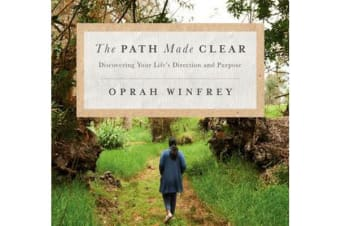 The Path Made Clear - Discovering Your Life's Direction and Purpose