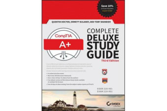 CompTIA A+ Complete Deluxe Study Guide - Exams 220-901 and 220-902