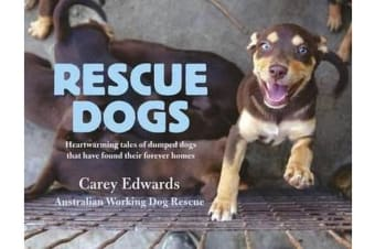 Rescue Dogs - Heartwarming tales of dumped dogs that have found their forever homes