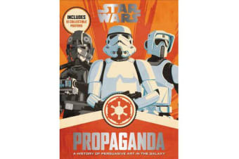 Star Wars Propaganda - A History of Persuasive Art in the Galaxy