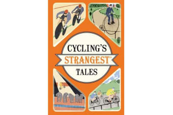 Cycling's Strangest Tales - Extraordinary but true stories