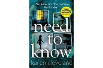 Need To Know - 'You won't be able to put it down!' Shari Lapena, author of THE COUPLE NEXT DOOR