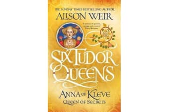 Six Tudor Queens: Anna of Kleve, Queen of Secrets - Six Tudor Queens 4