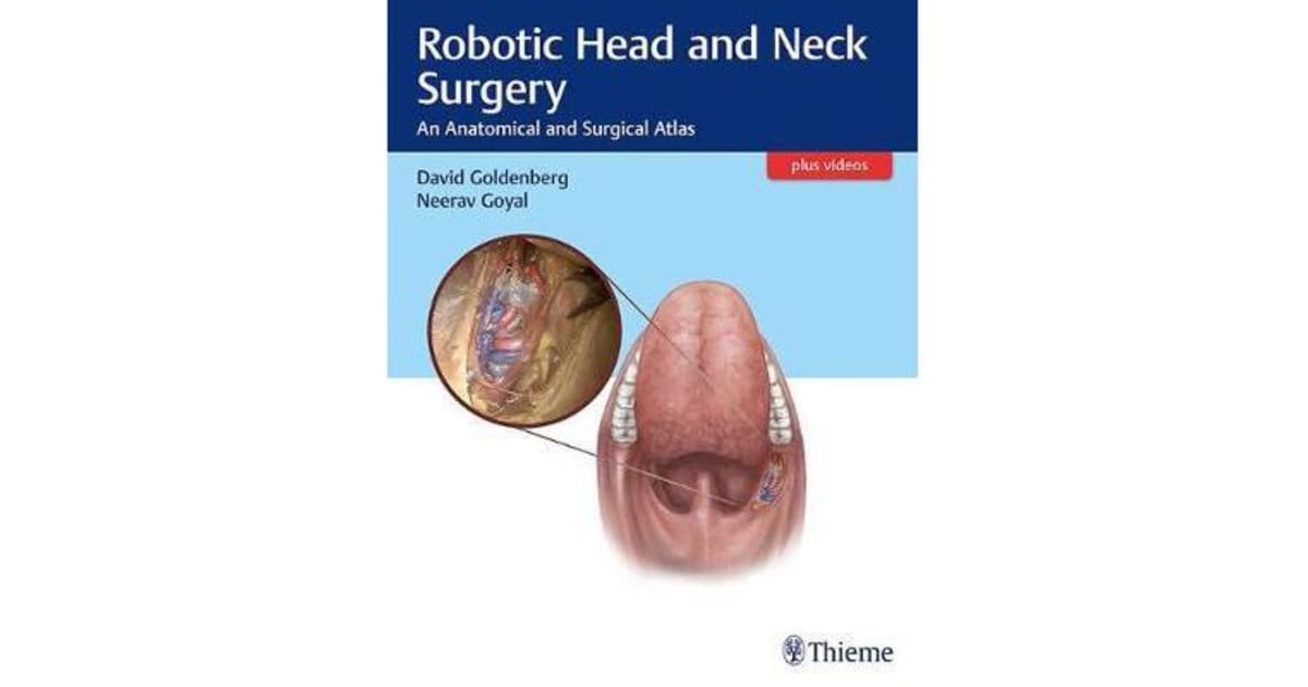 Robotic Head and Neck Surgery - An Anatomical and Surgical Atlas by ...