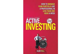 Active Investing - How to Manage Your Portfolio Like a Professional in Less than One Hour a Week