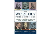 The Worldly Philosophers - The Lives, Times, and Ideas of the Great Economic Thinkers