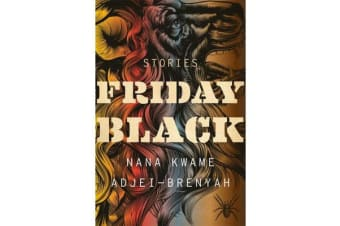 Friday Black - 'an excitement and a wonder' George Saunders