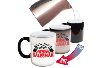 123T Funny Colour Changing Mugs - Salesman Youre Looking Awesome