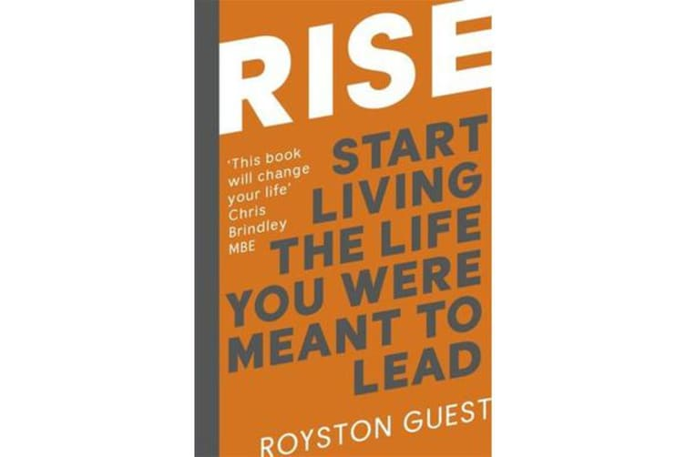 Rise - Start Living the Life You Were Meant to Lead