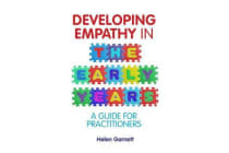Developing Empathy in the Early Years - A Guide for Practitioners