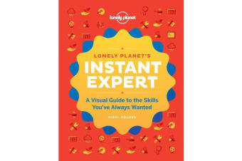 Instant Expert - A Visual Guide to the Skills You've Always Wanted