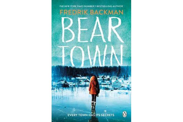Beartown - From The New York Times Bestselling Author of A Man Called Ove