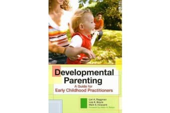 Developmental Parenting - A Guide for Early Childhood Practitioners