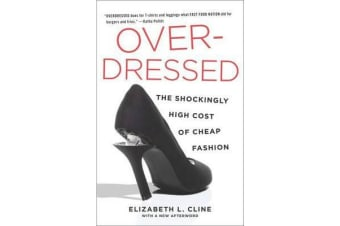 Overdressed - The Shockingly High Cost of Cheap Fashion