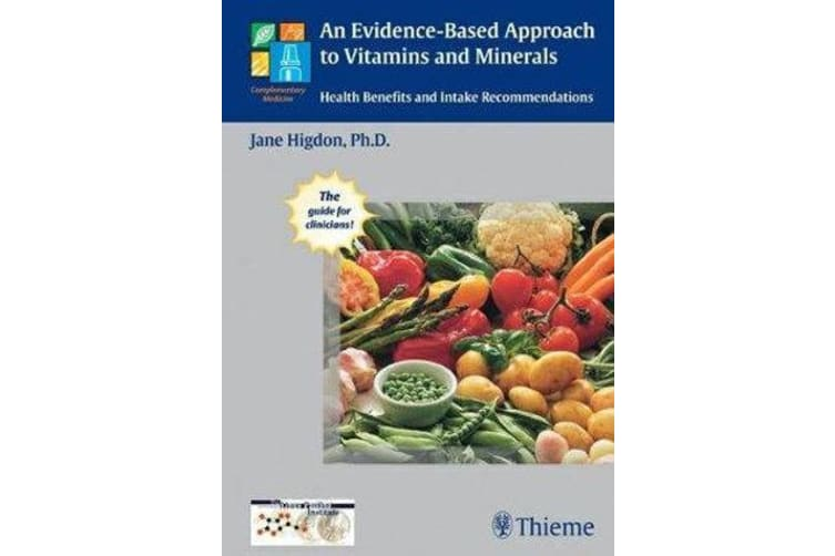 An Evidence-Based Approach to Vitamins and Minerals - Health Benefits and Intake Recommendations