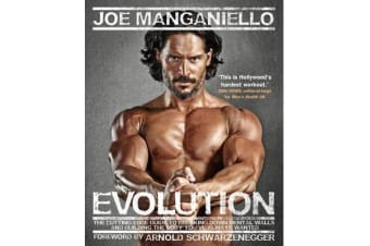 Evolution - The Cutting Edge Guide to Breaking Down Mental Walls and Building the Body You've Always Wanted