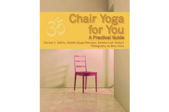 Chair Yoga for You - A Practical Guide