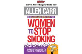 The Illustrated Easy Way for Women to Stop Smoking - A Liberating Guide to a Smoke-Free Future