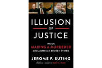 Illusion of Justice - Inside Making a Murderer and America's Broken System