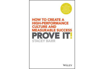 Prove It! - How to Create a High-Performance Culture and Measurable Success
