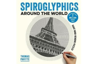 Spiroglyphics Around the World - Colour and reveal your favourite places in these 20 mind-bending puzzles