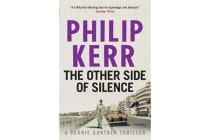 The Other Side of Silence - Bernie Gunther Thriller 11