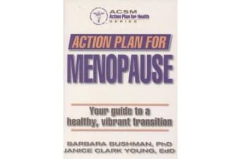 Action Plan for Menopause - Your Guide to a Healthy, Vibrant Transition