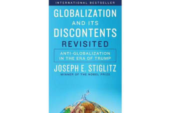 Globalization and Its Discontents Revisited - Anti-Globalization in the Era of Trump